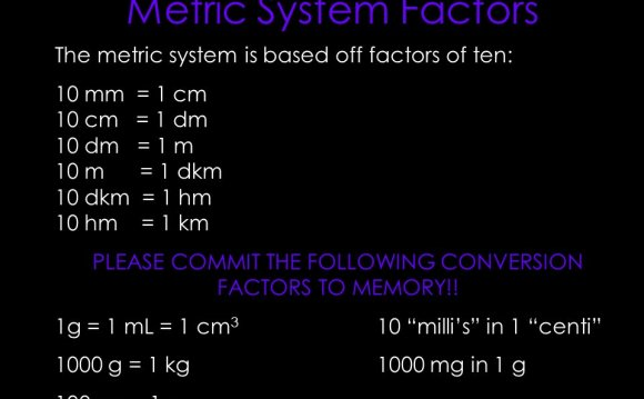 Based off factors of ten: