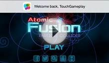 Atomic Fusion: Particle Collider - Universal - HD (Sneak