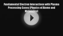 Download Fundamental Electron Interactions with Plasma