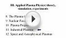 . Applied Plasma Physics: theory, simulation, experiments